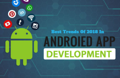 Best Trends of 2018 in Android App Development