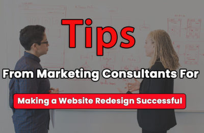 Tips from Marketing Consultants for Making a Website Redesign Successful